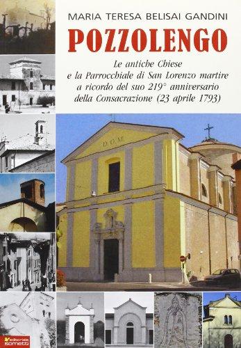 9788874954414: Pozzolengo, le antiche chiese e la parrocchaile di S. Lorenzo martire