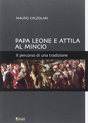 9788874954674: Papa Leone e Attila al Mincio. Il percorso di una tradizione