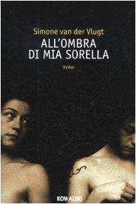 All ombra di mia sorella (Paperback): Simone van der