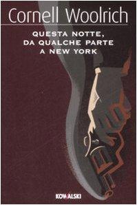 Questa notte, da qualche parte a New York (9788874966875) by Cornell Woolrich