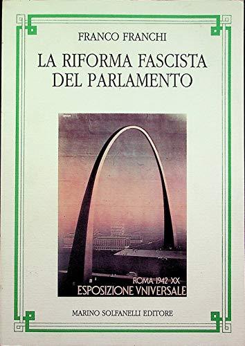 La Riforma Fascista Del Parlamento Legge 19: Franchi, Franco