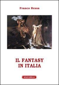 9788874977604: Il fantasy in Italia