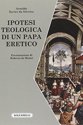 9788874979738: Ipotesi teologica di un papa eretico