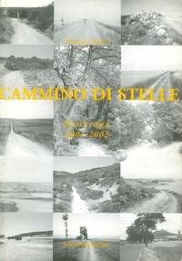 Cammino di stelle. Santiago 2001-2002.: Beotti, Giuliano