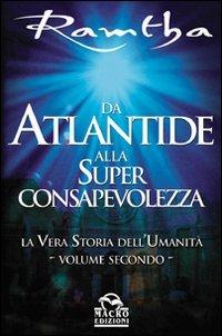 9788875074739: Da Atlantide alla superconsapevolezza