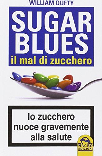 9788875076849: Sugarblues, il mal di zucchero