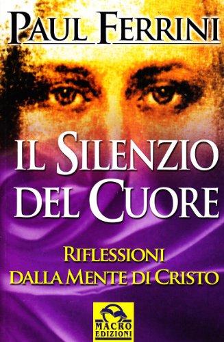 9788875078997: Il silenzio del cuore. Riflessioni della mente di Cristo