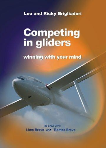 Competing in Gliders: Winning With Your Mind: Brigliadori, Leonardo