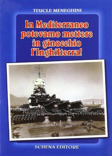 9788875144586: In Mediterraneo potevamo mettere in ginocchio l'Inghilterra (Il Sestante) (Italian Edition)
