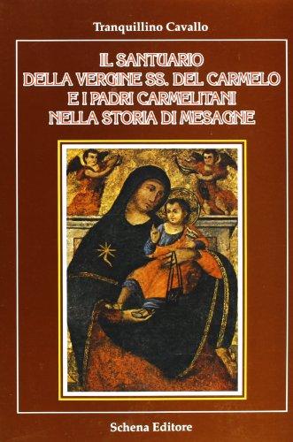 Il Santuario Della Vergine SS. del Carmelo: Tranquillino Cavallo