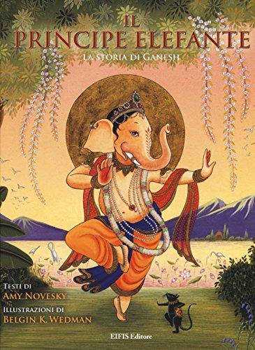 9788875171087: Il principe elefante. La storia di Ganesh (Junior)