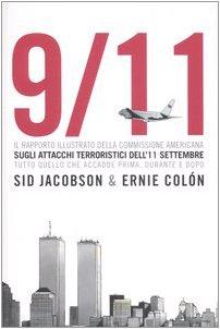 9788875200268: 9/11. Il rapporto illustrato della Commissione americana sull'11 settembre. Tutto quello che accadde prima, durante e dopo (graphicAlet)