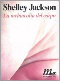 La melancolia del corpo (9788875210007) by Shelley Jackson