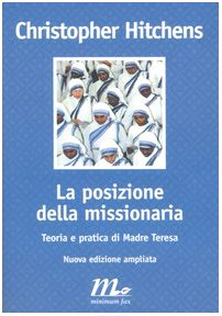 9788875210090: La posizione della missionaria. Teoria e pratica di madre Teresa