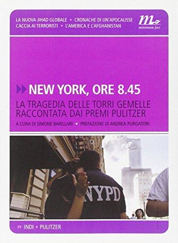 9788875210991: New York, ore 8.45. La tragedia delle Torri Gemelle raccontata dai premi Pulitzer