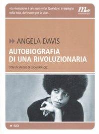 Autobiografia di una rivoluzionaria (Indi) (9788875211219) by Angela Davis