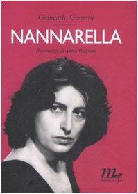 Nannarella. Il romanzo di Anna Magnani - Giancarlo Governi