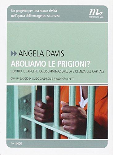 Aboliamo le prigioni? Contro il carcere, la discriminazione, la violenza del capitale (9788875212018) by Angela Davis