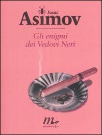 Gli enigmi dei vedovi neri (8875212244) by Isaac Asimov