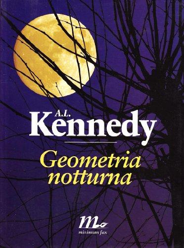 Geometria notturna. - Kennedy, A L