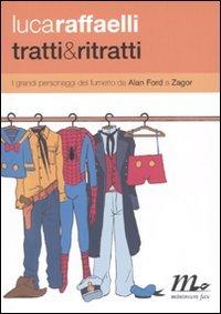9788875212292: Tratti & ritratti. I grandi personaggi del fumetto da Alan Ford a Zagor