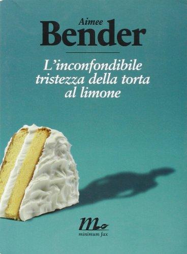 9788875213626: L'inconfondibile tristezza della torta al limone