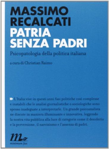 9788875214913: Patria senza padri. Psicopatologia della politica italiana