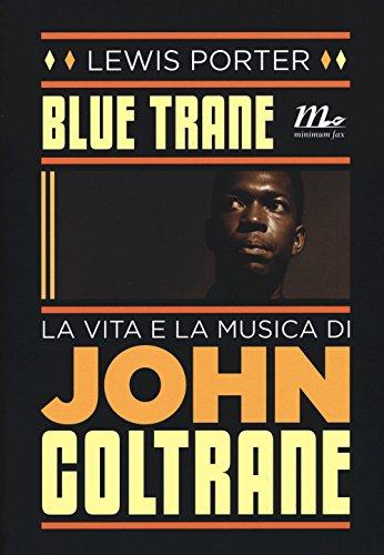 Blue Trane. La vita e la musica: Lewis Porter
