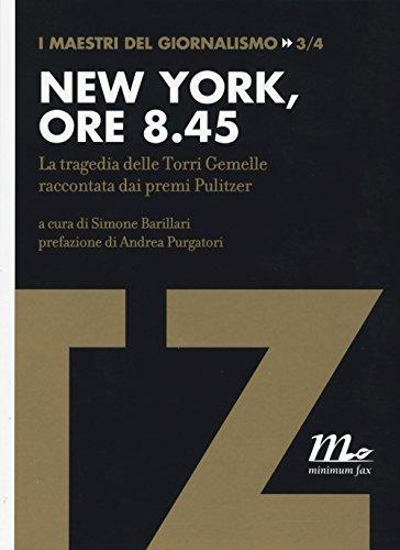 9788875216764: New York, ore 8.45. La tragedia delle Torri Gemelle raccontata dai premi Pulitzer