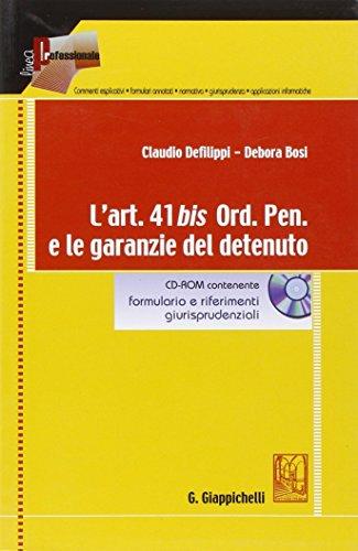 9788875241049: L'art. 41 bis Ord. Pen. e le garanzie del detenuto. Con CD-ROM