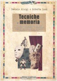 Tecniche di memoria. Un manuale pratico ad: Daniele Aluigi; Roberta