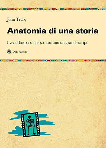 9788875270971: Anatomia di una storia (Manuali di Script)
