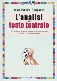 9788875271381: L'analisi del testo teatrale. Un'introduzione alla comprensione della drammaturgia