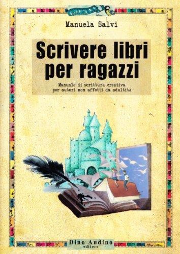 9788875271862: Scrivere libri per ragazzi (Manuali di Script)