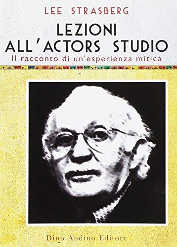 9788875271909: Lezioni all'Actors Studio. Le registrazioni originali di un'esperienza mitica (Voci e volti dello spettacolo)