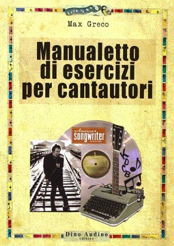 Manualetto di esercizi per cantautori: Max Greco