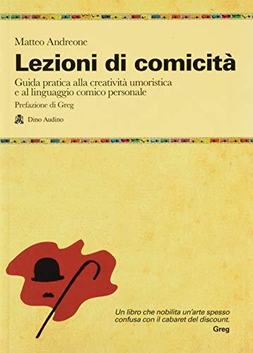 9788875272593: Lezioni di comicità. Guida pratica per allenare creatività umoristica e linguaggio comico personali