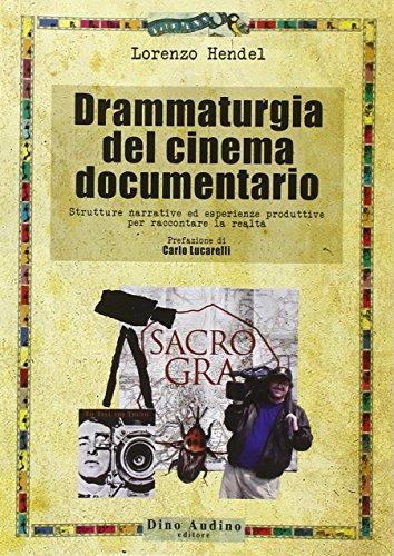 9788875272753: Drammaturgia del cinema documentario. Strutture narrative ed esperienze produttive per raccontare la realtà (Manuali di Script)
