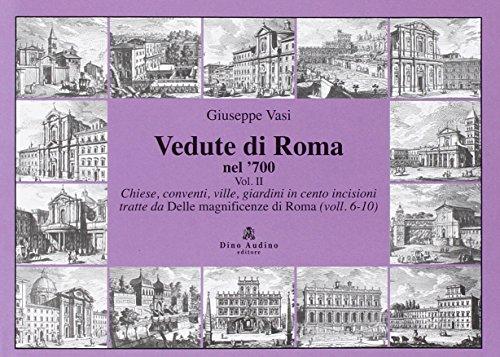 Vedute di Roma nel '700. Ediz. illustrata: Giuseppe Vasi