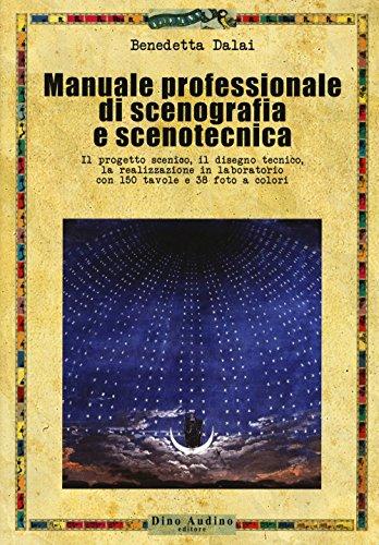 9788875273484: Manuale professionale di scenografia e scenotecnica. Ediz. illustrata