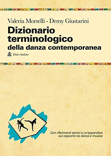 9788875274559: Dizionario terminologico della danza contemporanea