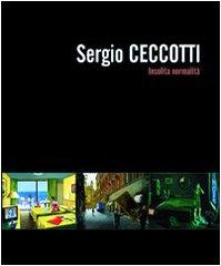 SERGIO CECCOTTI: INSOLITA NORMALITA. (SIGNED).: Selvaggi, Cesare Biasini