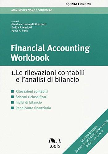 9788875341541: Financial accounting workbook. Le rilevazioni contabili e l'analisi di bilancio: 1 (Amministrazione e controllo)