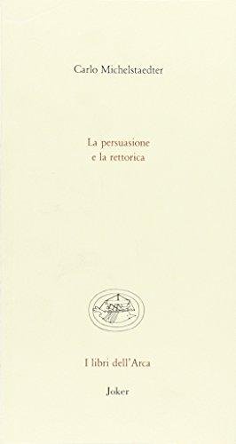 9788875363659: La persuasione e la rettorica