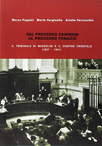 Dal processo Zaniboni al processo Tomazic. Il: Marco Puppini; Marta