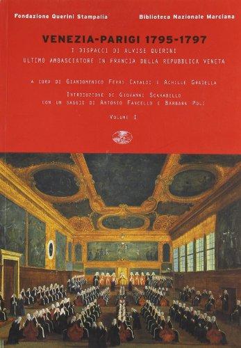 9788875410087: Venezia-Parigi 1795-1797. I dispacci di Alvise Querini, ultimo ambasciatore in Francia della Repubblica Veneta (Biblioteca Nazionale Marciana)