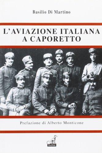 L aviazione italiana a Caporetto (Hardback): Basilio Di Martino