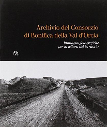 9788875420178: Archivio del Consorzio di bonifica della Valdorcia. Immagini fotografiche per la lettura del territorio