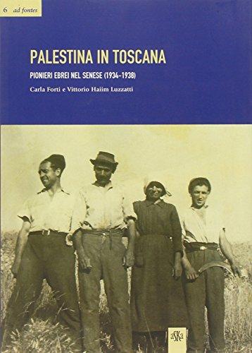 Palestina in Toscana. Pionieri ebrei nel Senese (1934-1938).: Forti,Carla. Luzzatti,Vittorio Haiim.