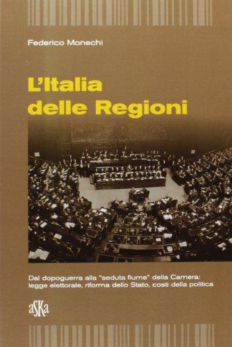 """""""L'Italia delle Regioni. Dal dopoguerra alla """"seduta fiume"""" della Camera: legge..."""